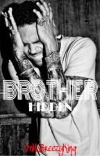 Brother Hidden [W/ Chris Brown] [PAS CONTINUÉ] by CnM_BreezyKing