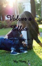 Volver a Ellos < Segunda temporada de Mi Mafioso Amor> by Natty_1