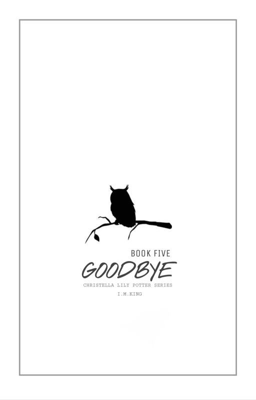 (Book Five) Goodbye - Harry Potter's Little Sister by Isabelle1506
