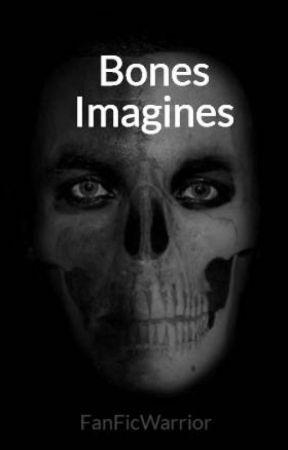Bones Imagines by FanFicWarrior