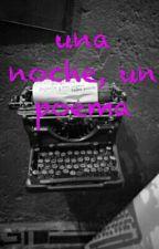 una noche un poema by Ibell98