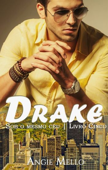 Drake - Série Sob o Mesmo Céu - Livro #4