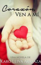 Corazón, Ven a Mí by KaroLeivaA