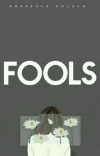 Fools [Conto] by seaflowers_