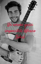Un amore quasi impossibile (Alvaro Soler) -In Revisione- by saraa0506