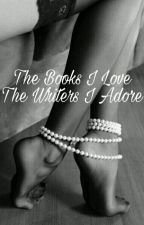 The books I Love And The Writers I Adore by queen143me