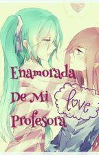 Enamorada De Mi Profesora (Luka X Miku) by TheCrazy_Fujoshi10