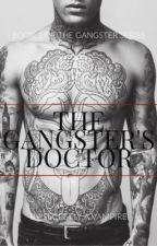 The Gangster's Doctor (EDITING) by Secretlyavampire0w0