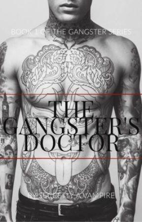 The Gangster's Doctor (EDITING) by Secretlyavampire0w0