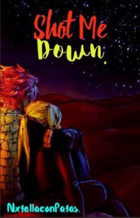 Shot Me Down »NaLu. [Lemmon] by NxtellaconPatas