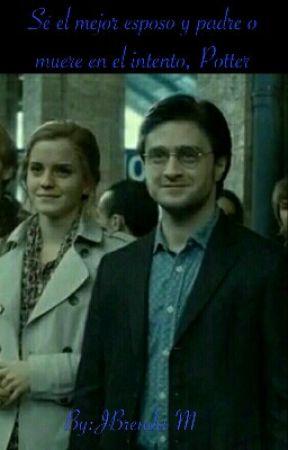Sé el mejor esposo y padre o muere en el intento, Potter by JBrenda-M