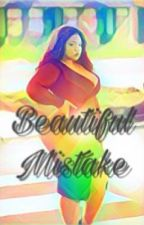 Beautiful mistake by SimplyBree318