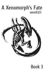 A Xenomorph's Fate [3] by xenoX323