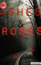 Ashes & Roses by Jasmine0281