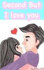 Second but I Love You by badhria