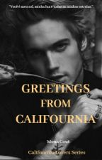 GREETINGS FROM CALIFOURNIA - BOOK ONE by monacout