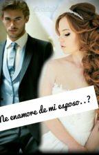 ¿Me enamore de mi esposo..?  by Maily_620