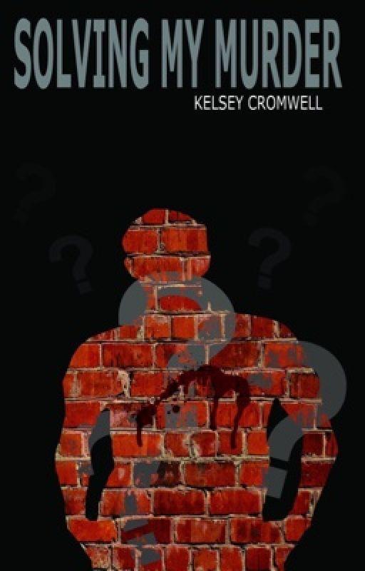 Solving My Murder by kelseymariecromwell