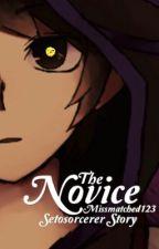 The Novice: A SetoSorcerer Story by missmatched123