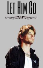 Let Him Go | l.s by ohnotommo