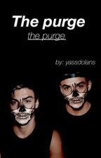 The purge - e.d. + g.d.  by yassdolans