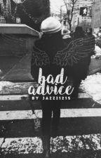 Bad Advice by Jazzi1215