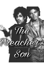 The Preacher's Son  by prettyjigga