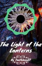 The Light of the Lanterns by Toothless27