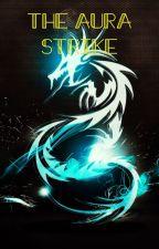 The Aura Strike by RumonLugiaX