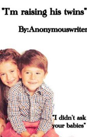 """I'm raising his twins"" by XAnonymous_writerO"