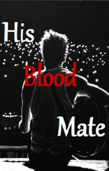 His Blood Mate *A Niall Horan FanFiction*