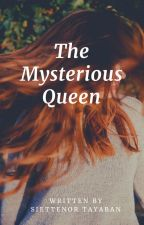 The Mysterious Queen(Slow Update) by Luhanxxbabe07