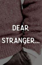 Dear Stranger by ssssslytherclaw