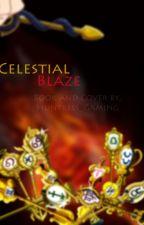 Celestial Blaze: Natsu x OC by ZhraaDoesFanfics