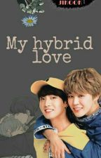 My hybrid love [JIKOOK] by DylJK3