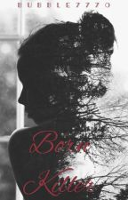 Born Killer (Editing) by Bubble7770