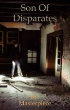 Son of disparates  by sultanx990