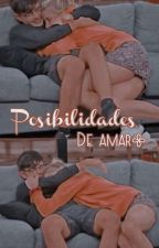 Posibilidades de amar ||Paioedo|| TERMINADA by LalixExo