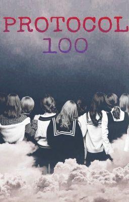 Đọc truyện [SERIES FANFIC] PROTOCOL 100