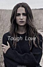 Tough love (Ryan Wolfe love story) by bandgeekof2018