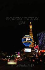 AKADEMY FANTASY GAY by armanFudashi19
