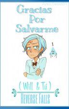 Gracias por Salvarme (Will y Tu)/ Editando/ by Nutella_Kawaii7w7