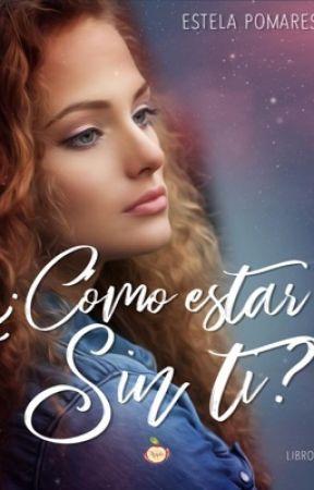 ¿Cómo estar sin ti?  by Estela2610