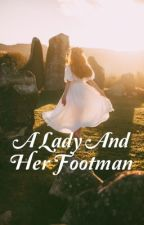 A Lady and her Footman (a Downton Abbey Fanfiction/Thomas Barrow) by ChloBell18