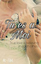 Tu es a Moi by Al-Fa4