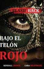"""""""BAJO EL TELÓN ROJO"""" /PRÓXIMAMENTE/ ( CAKE) (CARA Y KENDALL JENNER) by flash_back"""