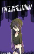 ¡No Estas Solo Adrien! by daniela-sama