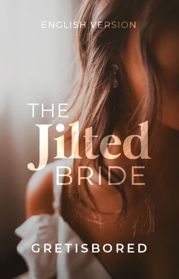 THE JILTED BRIDE (ENGLISH VERSION)