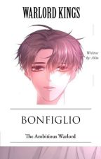 Warlord Kings (Bonfiglio: The Ambitious Warlord)  by mafioso_akio