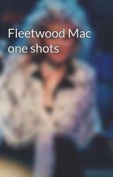 Fleetwood Mac one shots by Missmusicaddict74